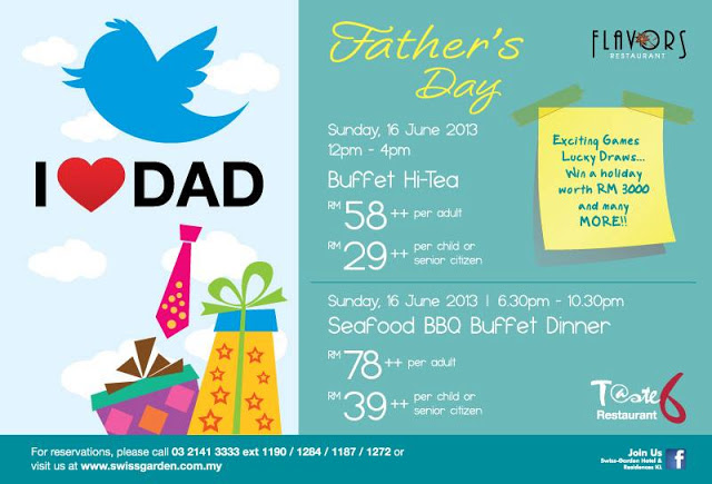 FATHER DAY PROMO AT T@STE6, SWISS GARDEN INTERNATIONAL HOTEL KL