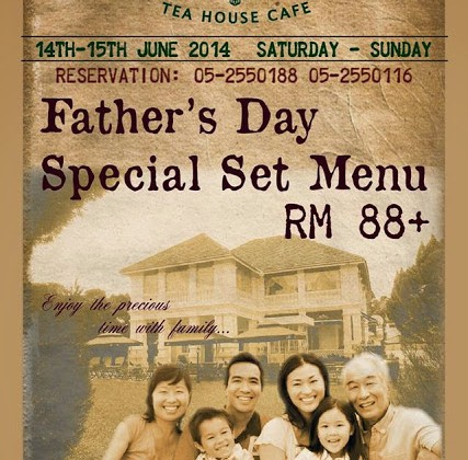 FATHER'S DAY SPECIAL SET MENU AT STG TEA HOUSE CAFE