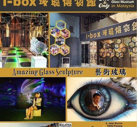 I-BOX GLASS MUSEUM: THE ONE & ONLY GLASS MUSEUM IN MALAYSIA