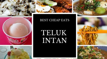 EDITOR PICKS: BEST CHEAP EATS IN TELUK INTAN