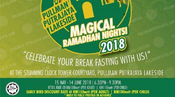 Magical Ramadhan Night @ Pullman Putrajaya Lakeside